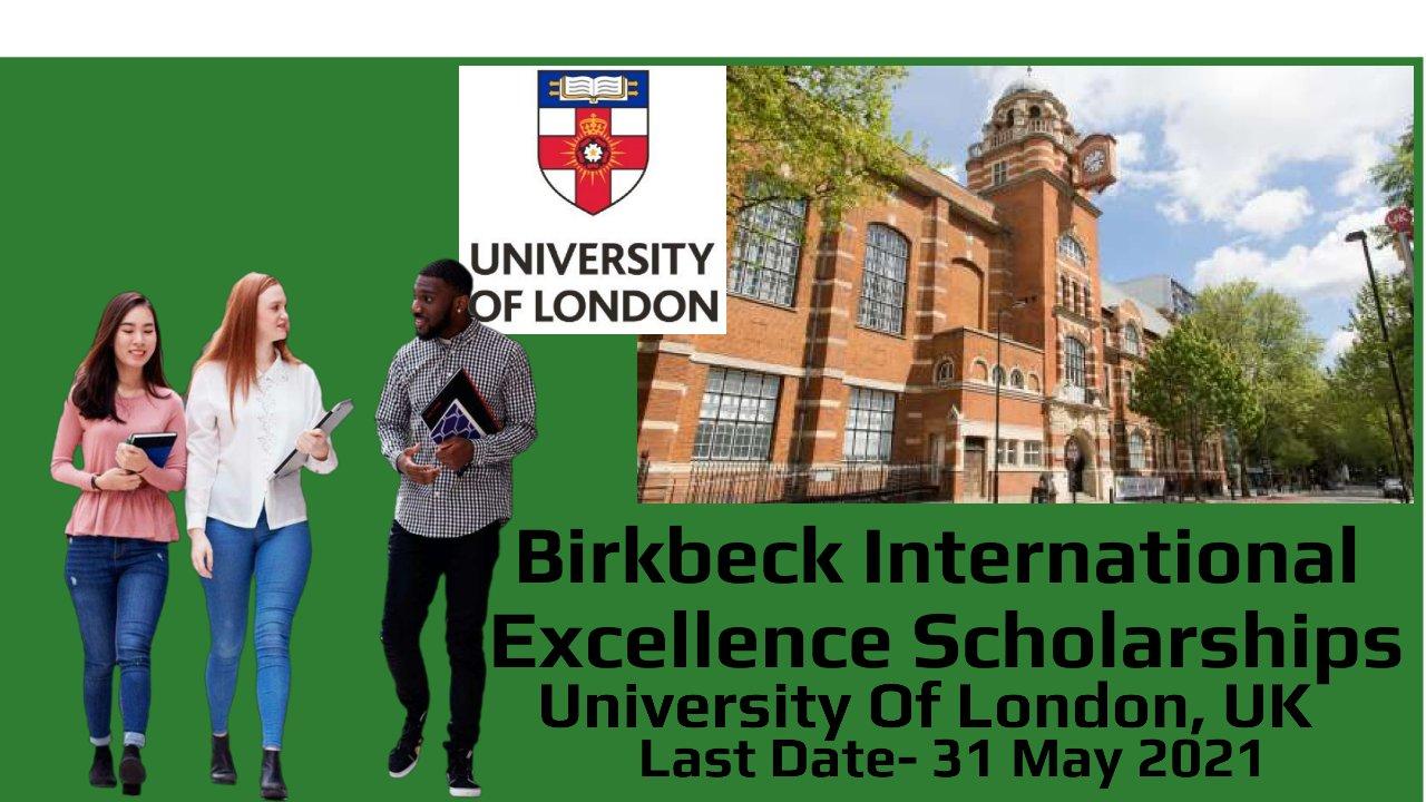 Birkbeck International Excellence Scholarships by University Of London