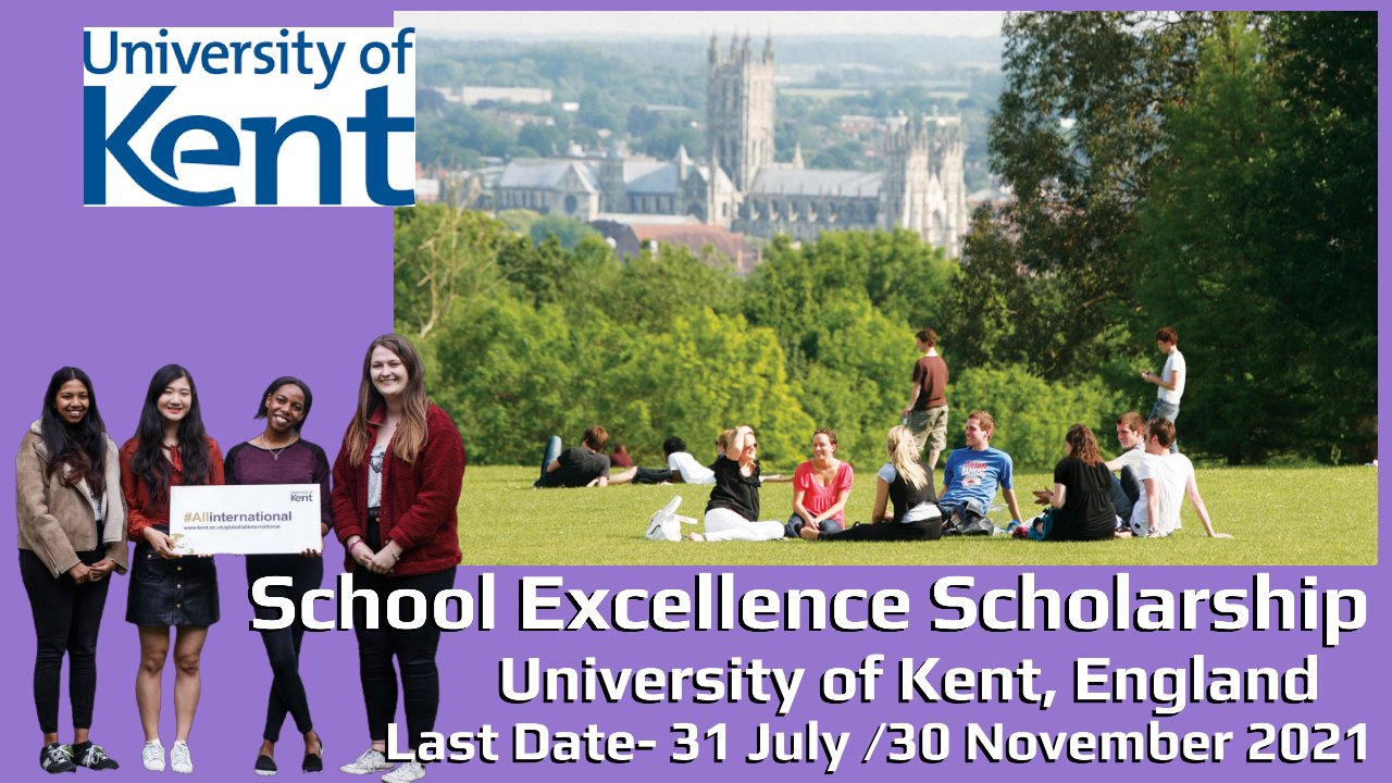 School Excellence Scholarship by University of Kent, England