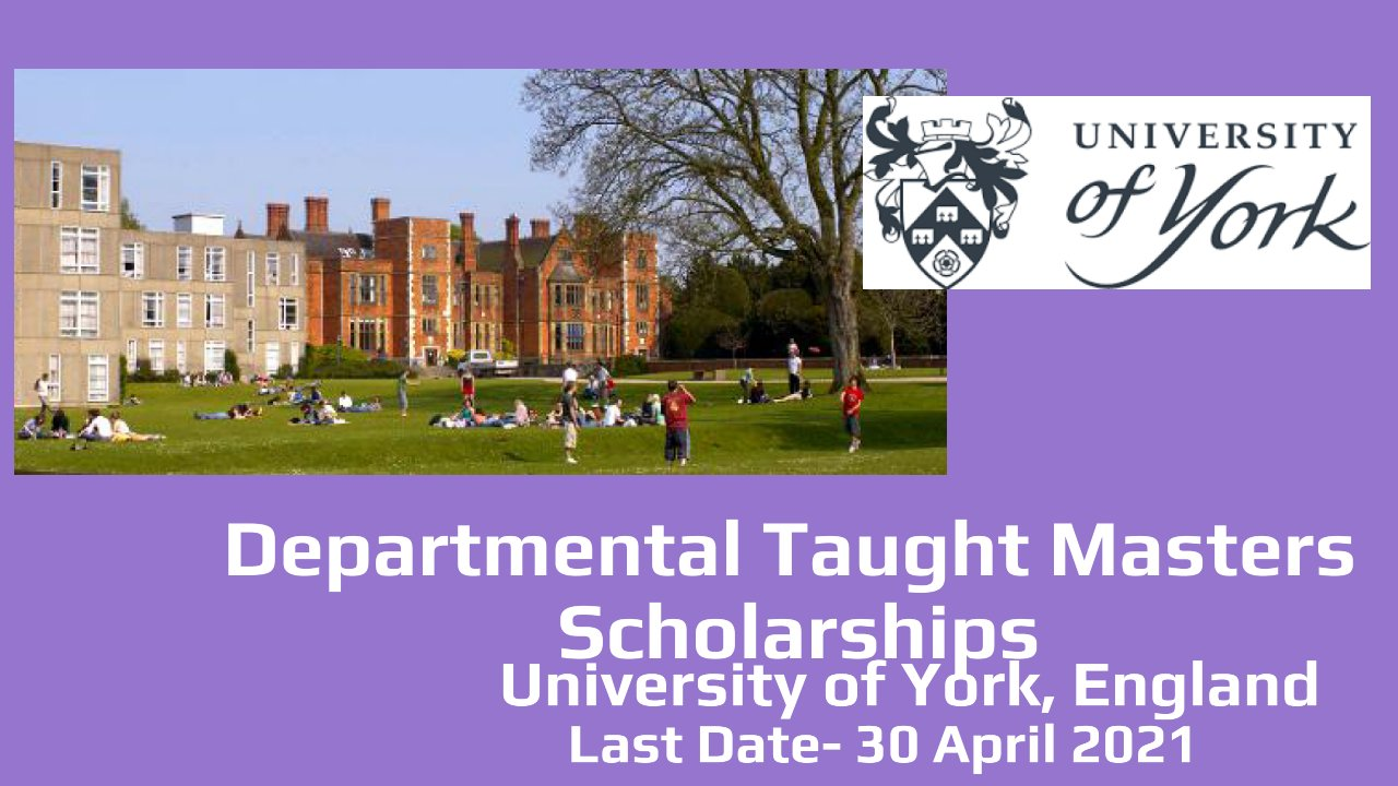 Departmental Taught Masters Scholarships by University of York, England