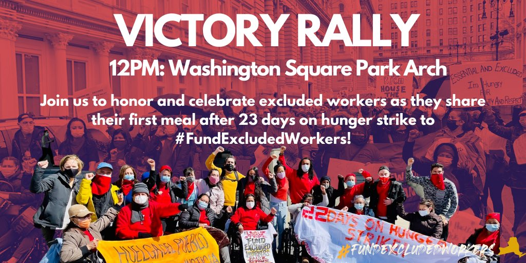 VICTORY! Join us to celebrate the huelguistas as they break fast after 23 days on hunger strike to #FundExcludedWorkers! 🗓️Wednesday, 4/7 ⏰12PM 📍Wash. Sq. Park After a year of statewide actions and two hunger strikes, excluded workers have made history.
