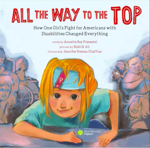 GMS Reading Classes Select March Book Madness PB -All the Way to the Top: How One Girl's Fight for Americans with Disabilities Changed Everything by Annette Bay Pimentel, illustrated by Nabigal-Nayagam Haider Ali You're never too young to help create positive change in the world! <a target='_blank' href='https://t.co/WILVifs21X'>https://t.co/WILVifs21X</a>