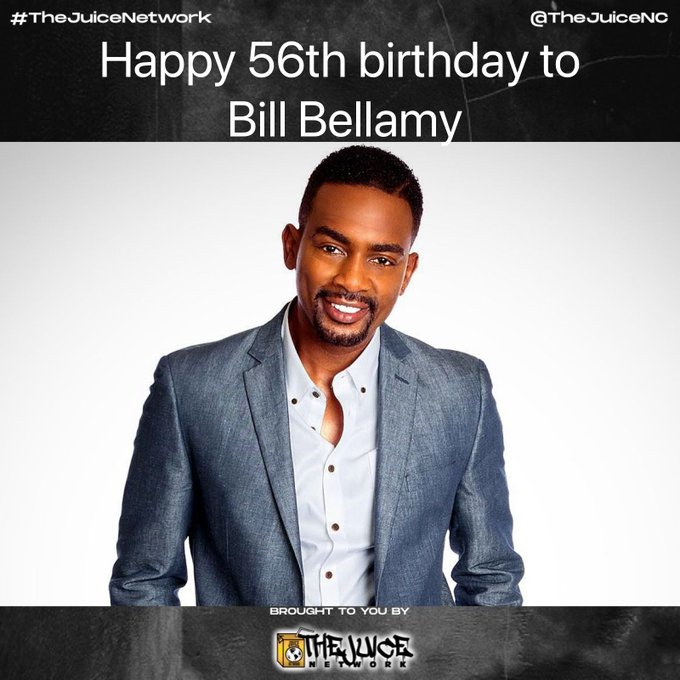 Happy 56th birthday to Bill Bellamy!