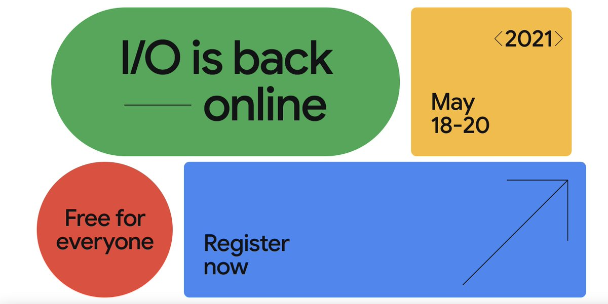 Google I/O is back!! Date: May 18-20 - Online and it's Free for Everyone Register Now!! Tune in to get the latest product releases, insights from Google experts, hands-on learning. g.co/io #GoogleIO