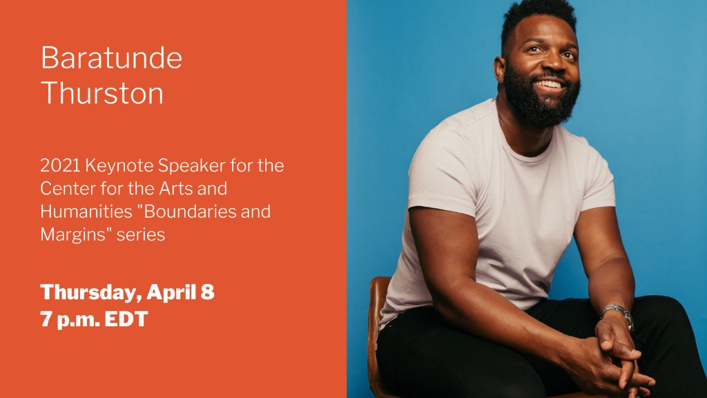 """Tonight at 7 p.m. EDT: Join the Center for Arts and Humanities for its spring 2021 """"Boundaries and Margins"""" keynote address from Emmy-nominated writer, activist, and comedian Baratunde Thurston. Register here: http://spr.ly/6019HLTWP"""