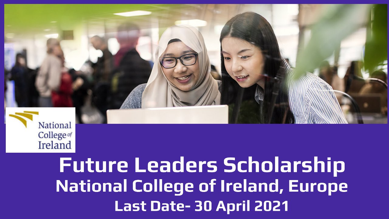 Future Leaders Scholarship by National College of Ireland, Europe