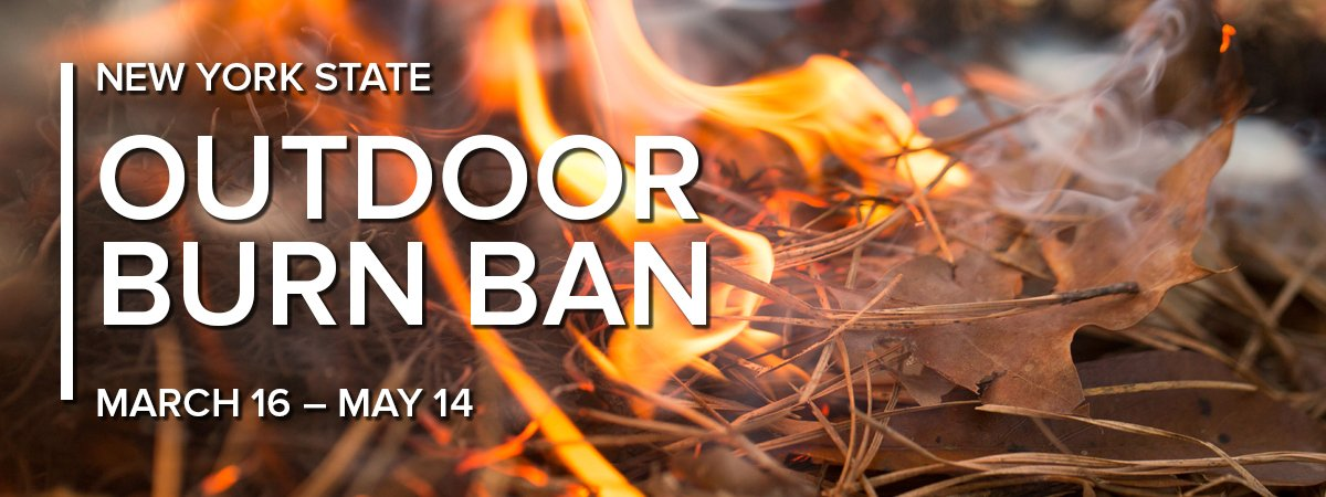 "NYSDEC on Twitter: ""The annual NYS burn ban runs through May 14th.  Conditions for wildfires are heightened in springtime when most #wildfires  occur. The annual ban has decreased spring wildfires by nearly"