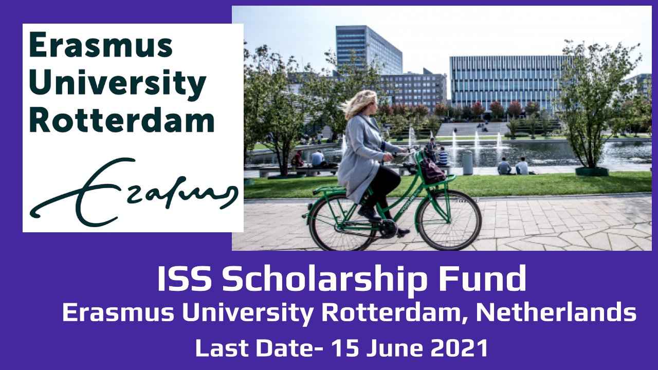 ISS Scholarship Fund by Erasmus University Rotterdam, Netherlands