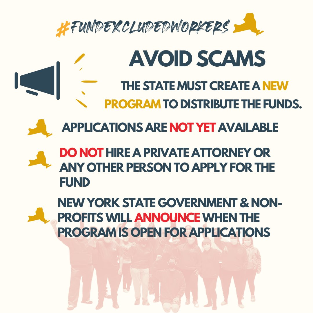 🚨AVOID SCAMS: Now that #FundExcludedWorkers is secure, New York State needs to create the program. 🛑 Applications are NOT yet available 🛑 Do NOT hire a private attorney to apply 🛑 NYS government and local non-profits will announce open applications.