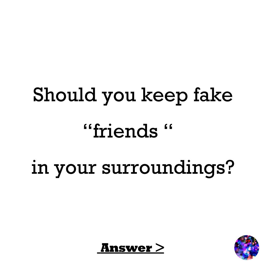 Rid of to fake friends get how 15 Types