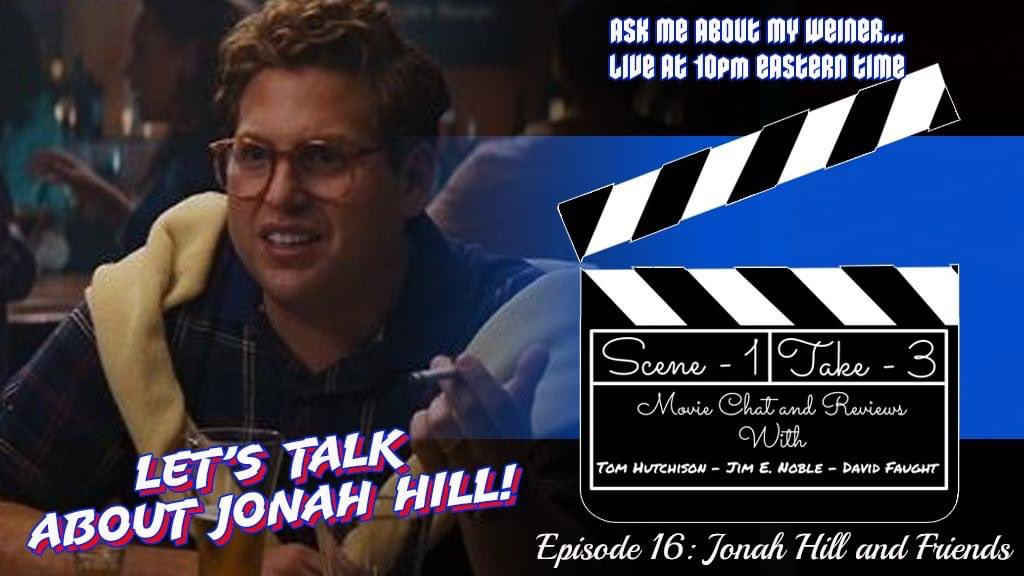 Let's talk about that weiner tonight at 10pm eastern as Scene 1 Take 3 returns to chat about Jonah Hill and the films he's part of!!!  The usual cast of knuckleheads returns as Jim E Noble, David Faught and myself come storming into your homes via the internet!!!  #scene1take3 https://t.co/930WOx7d5M