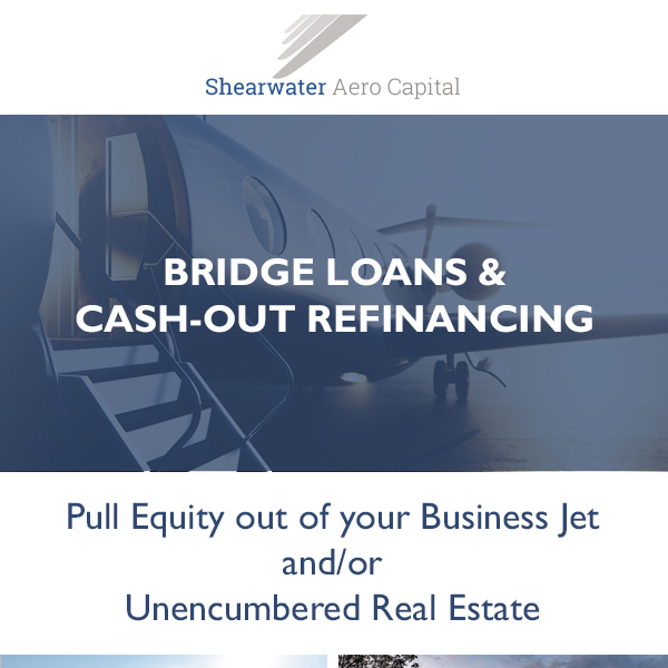 Bridge loans & cash-out refinancing from @ShearwaterAero  . Pull equity out of your business jet and/or unencumbered real estate. More details at: https://t.co/xTSimQC6NG  #bizjet #bizav #aircraftfinancing