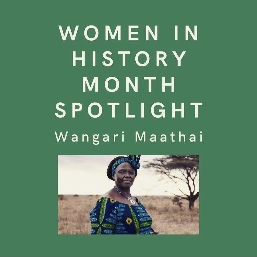Women in History Month spotlight Wangari Maathai: Kenyan activist, scholar, mother, reformer, environmentalist.   #womenshistorymonth