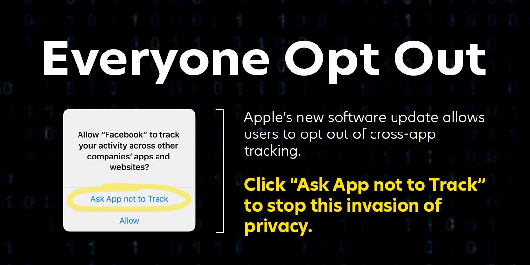 .@Apple's new software update allows users to opt out of cross-app tracking.  Together, we can fight this toxic business model of surveillance advertising by opting out. #EveryoneOptOut https://t.co/UJlyYcYbqJ