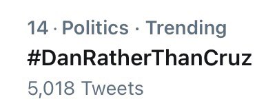 RT @TG22110: #14 in the US  #DanRatherThanCruz  Let's keep this going. https://t.co/8ZP6aiqzJD