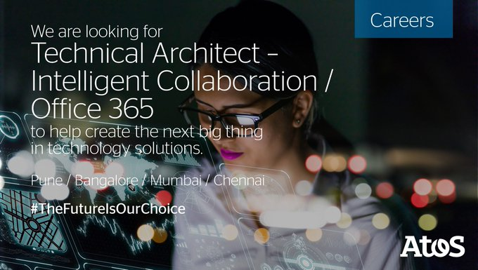 Atos is looking for Technical Architect-Intelligent Collaboration/Office 365 (multiple...