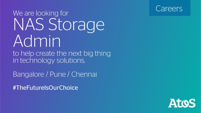 Atos is looking for NAS Storage Admin for Bangalore/Pune/Chennai locations. Easy apply with Link...