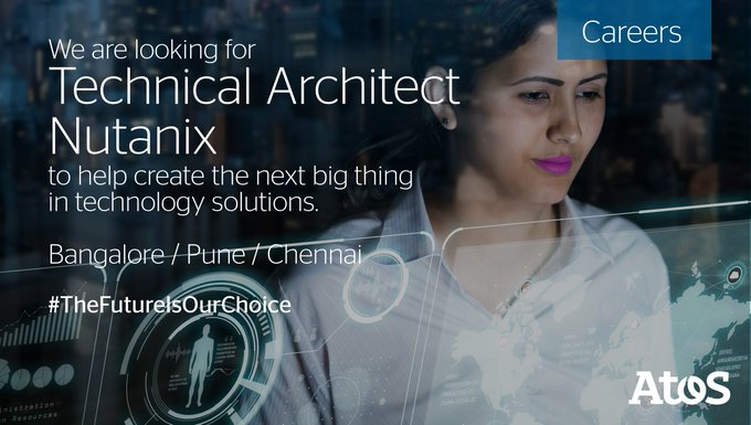 Atos is looking for Technical Architect - Nutanix for Bangalore/Pune/Chennai locations. Easy app...