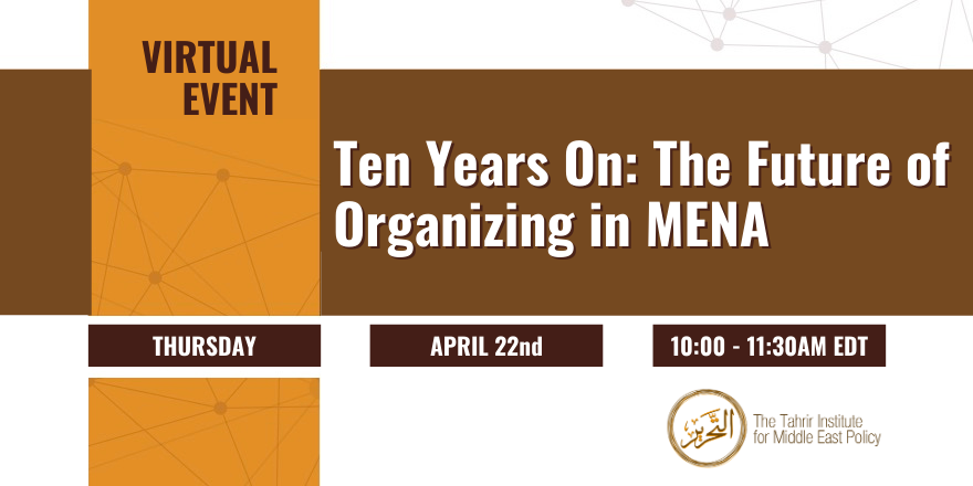 """📅 Join @TimepDC for the virtual event """"Ten Years On: The Future of Organizing in MENA"""" this Thursday, April 22, at 10 am EST. Tune in to learn about the evolution & future of organizing in the MENA region: https://t.co/uIjUP0cczw"""
