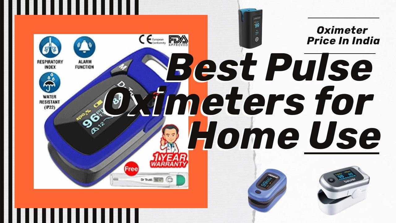 Top 5 Best Pulse Oximeter in India 2021: Your Pulse Oximeter In India Guide
