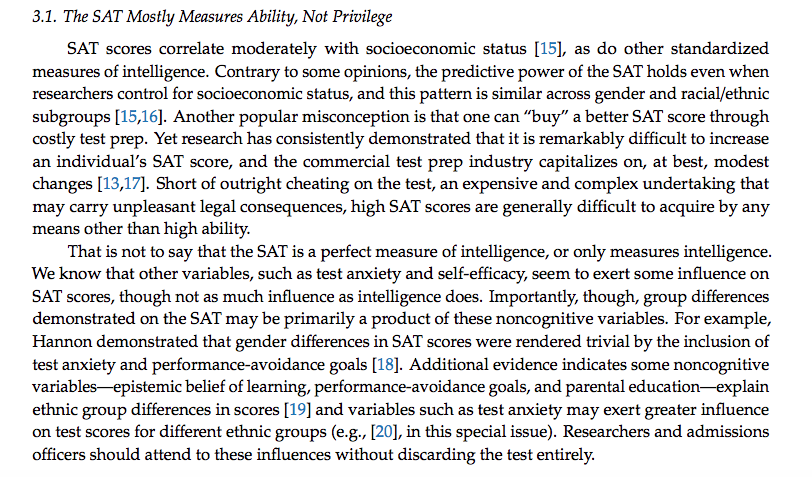 """the predictive power of the SAT holds even when researchers control for socioeconomic status...it is remarkably difficult to increase an individual's SAT score...high SAT scores are generally difficult to acquire by any means other than high ability"""