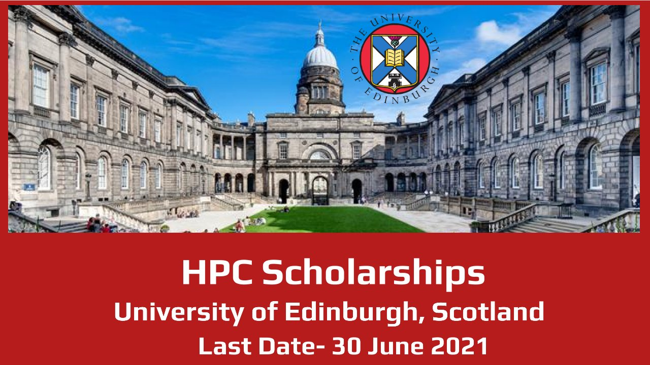 HPC Scholarships by The University of Edinburgh, Scotland