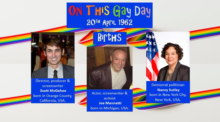 20th April 1962 in #QueerHistory.... #ScottMcGehee #OrangeCounty #California #JoeMannetti #Michigan #NancySutley #NewYorkCity #NewYork #NYC #OnThisGayDay #LGBT #LGBTQIA #QueerStories