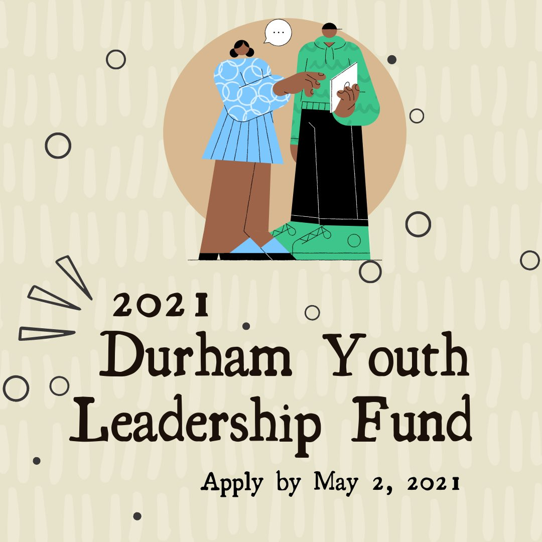 Durham youth leadership fund graphic - apply by May 2, 2021