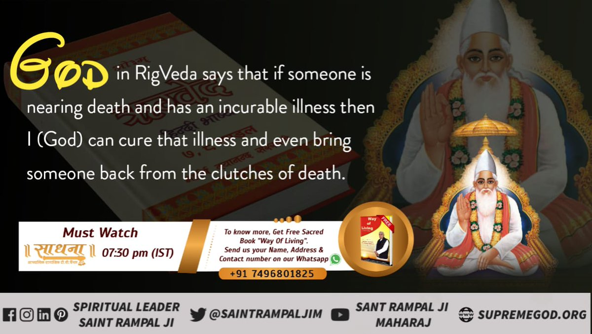 God in RigVeda says that if someone is nearing death and has an incurable illness then I (God) can cure that illness and even bring someone back from the clutches of death. - Spiritual Leader Saint Rampal Ji Maharaj #FridayThoughts #fridaymorning https://t.co/uYsHMKR4lT https://t.co/qYTHbkZpfX