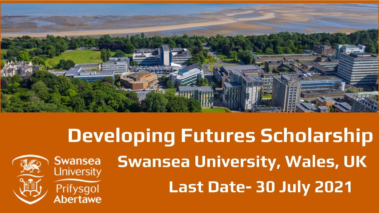 Developing Futures Scholarship by Swansea University, Wales, UK