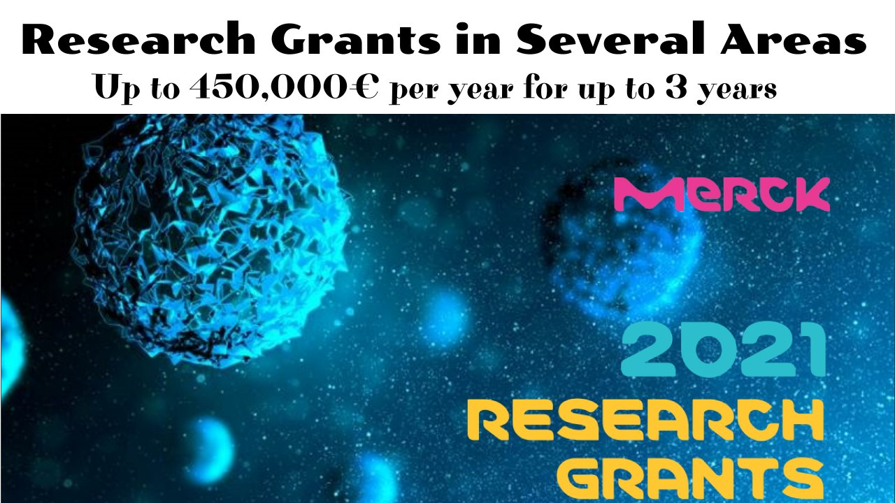 Research Grant in Several Areas by Merck KGaA, Darmstadt, Germany