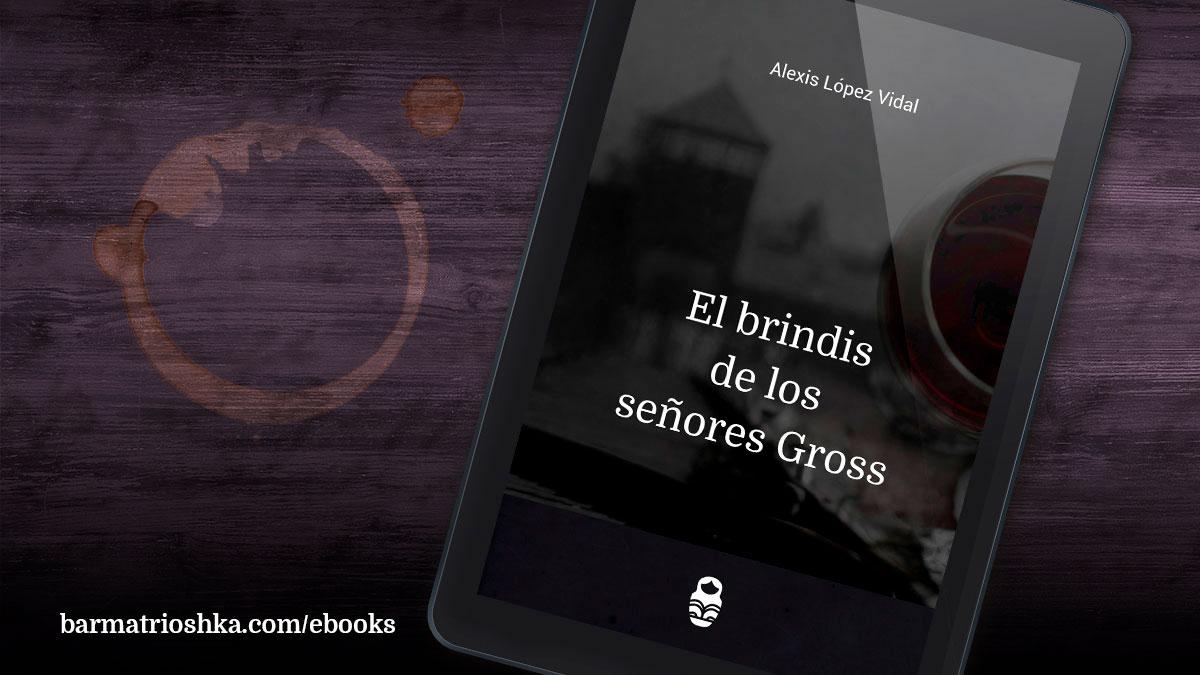 El #ebook del día: «El brindis de los señores Gross» https://t.co/8SRnuDw6hQ #ebooks #kindle #epubs #free #gratis https://t.co/4ykK92caRx