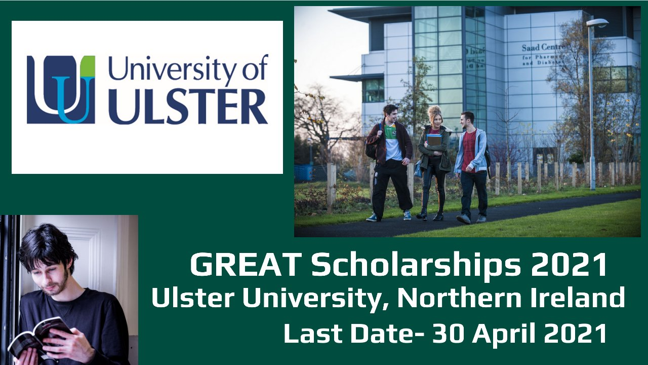 GREAT Scholarships 2021 by Ulster University, Northern Ireland