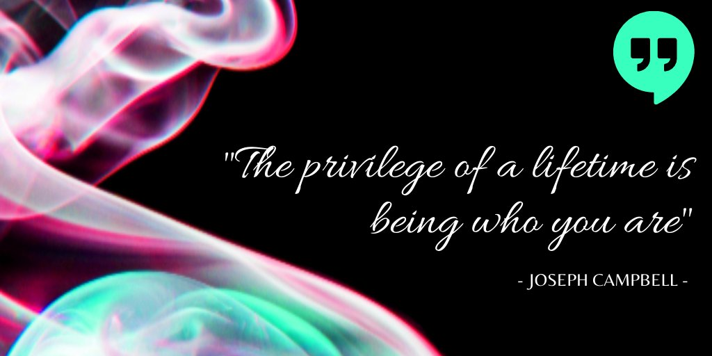 """📌 """"The privilege of a lifetime is being who you are"""" ~ Joseph Campbell  #️⃣ #quote #wednesdaythought"""