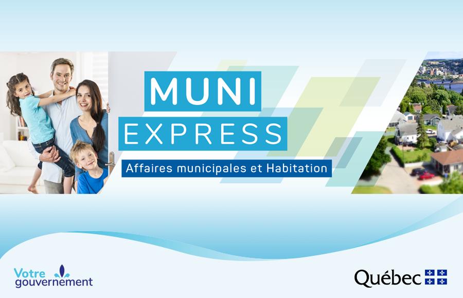 """Signature thématique """"MUNI EXPRESS Affaires municipales et Habitation"""" Signature gouvernementale """"Votre gouvernement"""" Logo du gouvernement du Québec"""