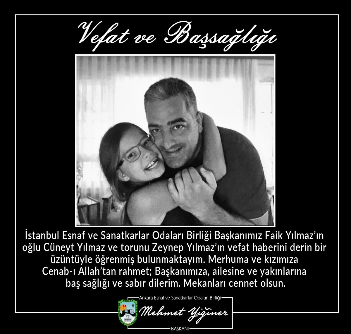 """Mehmet Yiğiner on Twitter: """".@istesob Başkanımız Faik Yılmaz'ın oğlu Cüneyt  Yılmaz ve torunu Zeynep Yılmaz'ın vefat haberini derin bir üzüntüyle  öğrenmiş bulunmaktayım. Merhuma ve kızımıza Cenab-ı Allah'tan rahmet;  Başkanımıza, ailesine ve yakınlarına"""