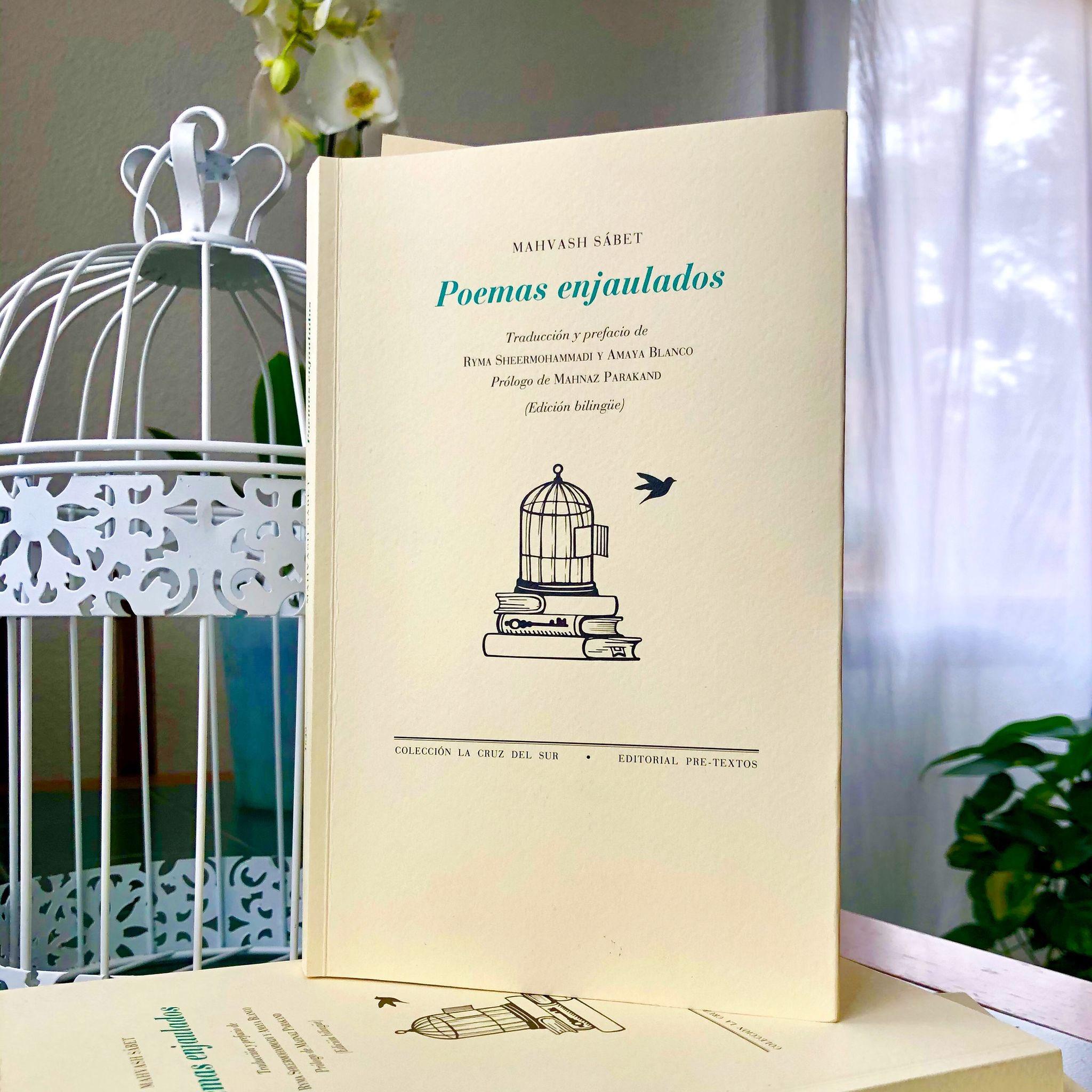 "Ryma Sheermohammadi على تويتر: ""Un honor haber co-traducido una obra que un  ejemplo de resiliencia. #LosPoemasEnjauladosde de #Mahvash_Sábet  Acompañanos! 🗓 23 abril 19h 📍@cbamadrid 🖥 https://t.co/VdDuK6J4Lq  #DiaDelLibro2021 @PreTextosLibros ..."