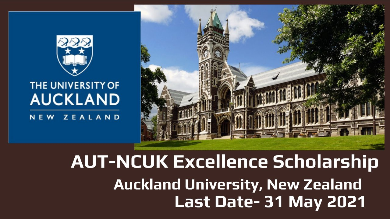 AUT-NCUK Excellence Scholarship By Auckland University, New Zealand