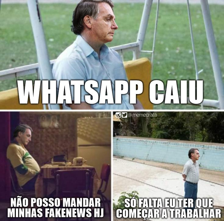 """memecrata on Twitter: """"com Whatsapp fora do ar, o triste Bolsonaro, sem nada pra fazer, pensa em começar a trabalhar.… """""""