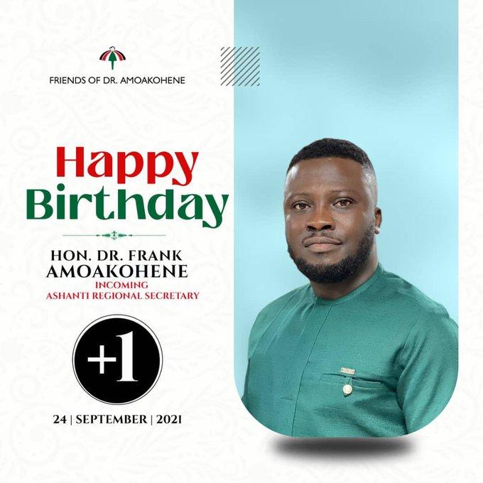 Happy birthday   age gracefully...  Incoming  Ashanti regional secretary