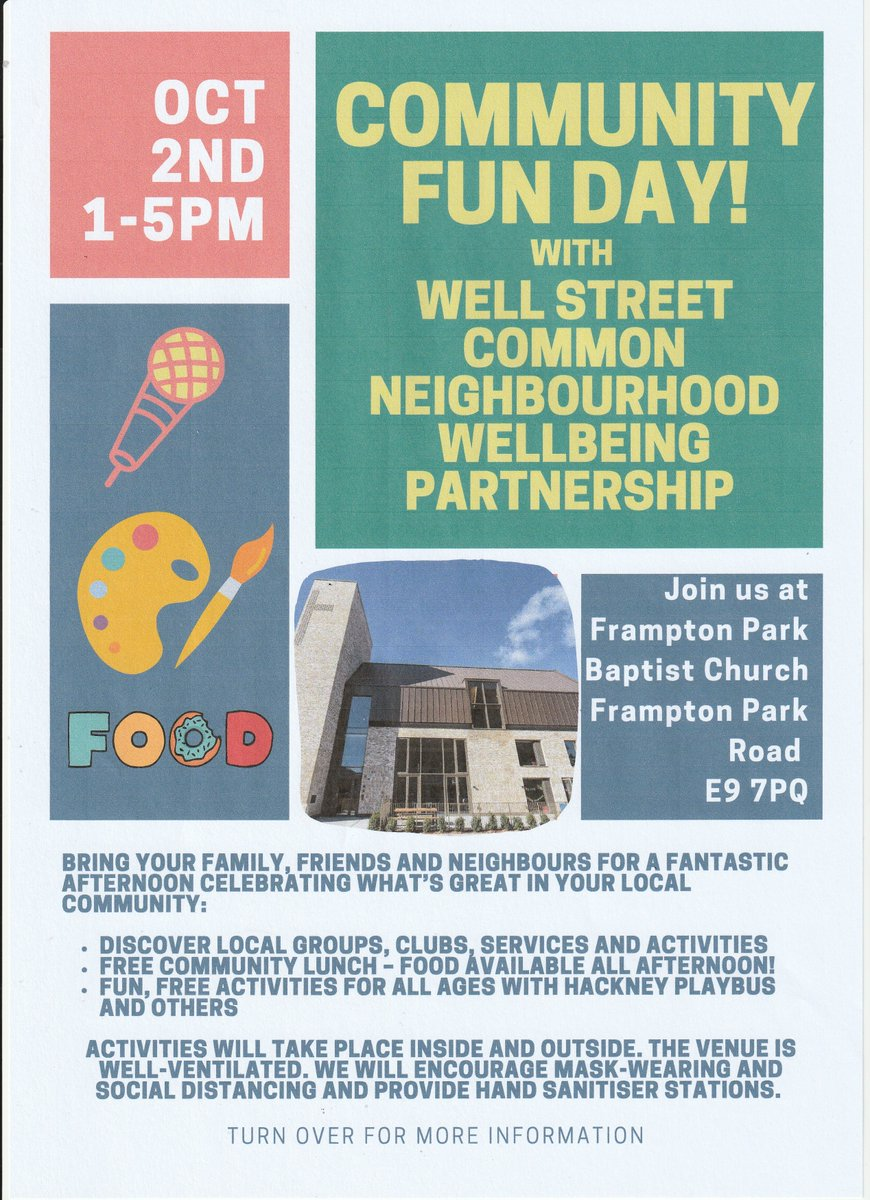 The Well Street Common Neighbourhood is holding a community fun day on 2 October, 1.00pm to 5.00pm at Frampton Park, Baptist Church, Frampton Park Road, E9 7PQ Local residents, GP practices, health services, and community groups have set this up: wscnwp@gmail.com @Meg_HillierMP