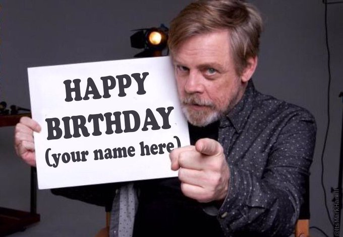 Wishing the multi-talented (Mark Hamill) a very happy birthday  The Force is with you . . . Always