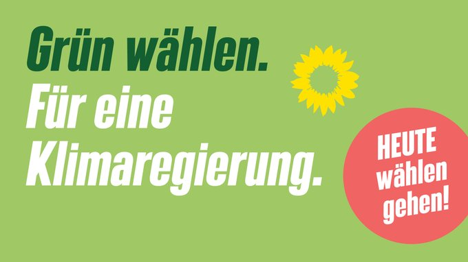 Grüner Hintergrund, darauf Schrift: Grün wählen. Für eine Klimaregierung. HEUTE wählen gehen.