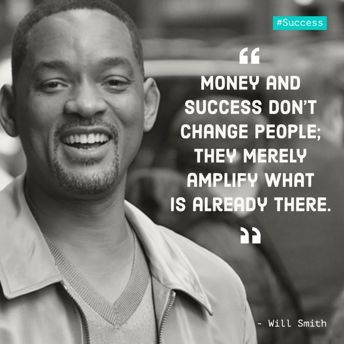 ""\""""Money and success dont change people; they merely amplify what is already there."""" Happy birthday Will Smith!""680|680|?|en|2|2a880fcd54b865a6c7a178b4a85c18c1|False|UNLIKELY|0.3686269223690033