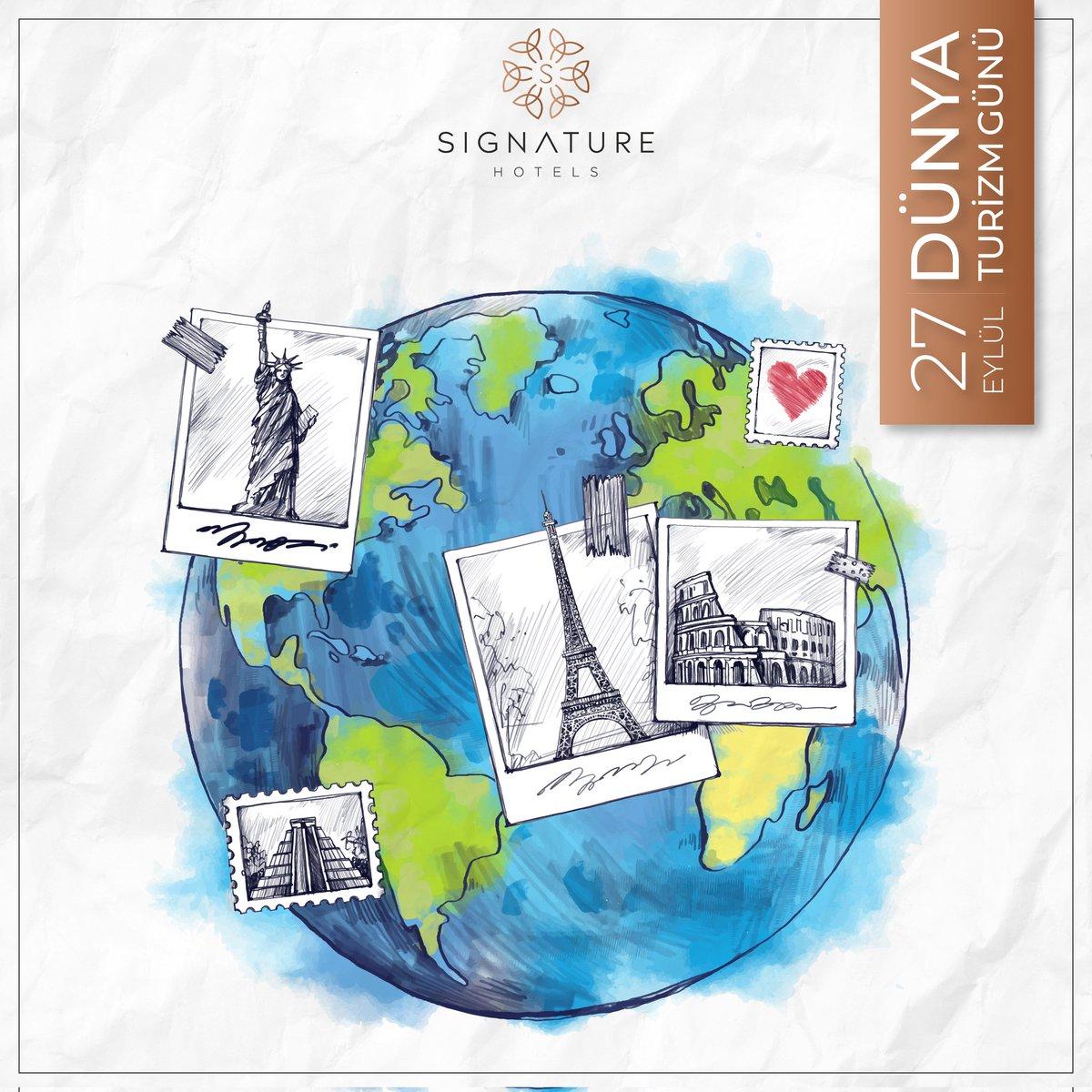 Yeni kültürleri bizlere yaşatan, kişileri özgürleştiren, hayatı farklı kılan;  Dünya Turizm Günü Kutlu Olsun.  #SignatureHotels #DünyaTurizmGünü