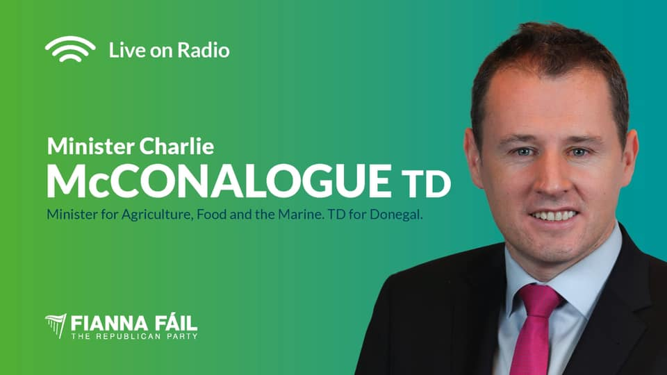 TUNE IN: Minister Charlie McConalogue will be on RTE Drivetime this evening.