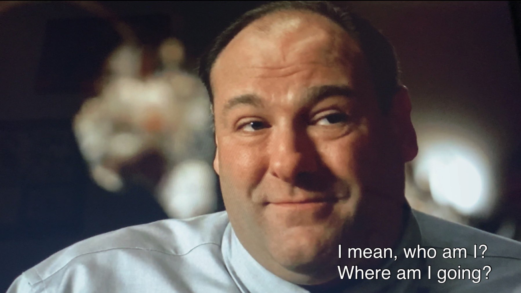 Tony Soprano is asking who he is and where he is going.
