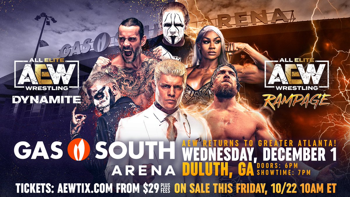 Don't miss #AEW's return to the Greater Atlanta area December 1 for #AEWDynamite / #AEWRampage at the @GS_District Arena! Tickets start at $29 plus fees and go on sale this Friday 10/22 at 10 am ET at AEWTIX.com