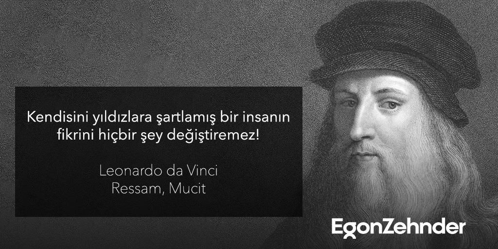 """""""Kendisini yıldızlara şartlamış bir insanın fikrini hiçbir şey değiştiremez!"""" Leonardo da Vinci #EgonZehnder #LeonardoDaVinci"""