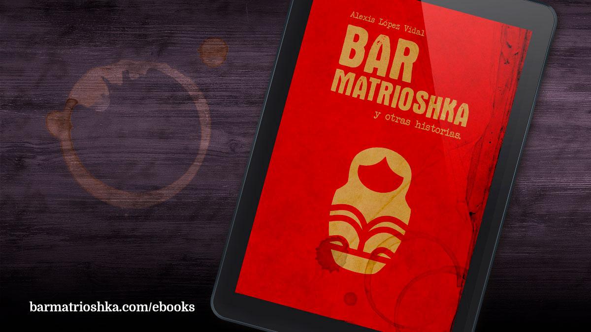El #ebook del día: «Bar Matrioshka y otras historias» https://t.co/cIC0iKIBXp #ebooks #kindle #epubs #free #gratis https://t.co/2P5adFRjUB