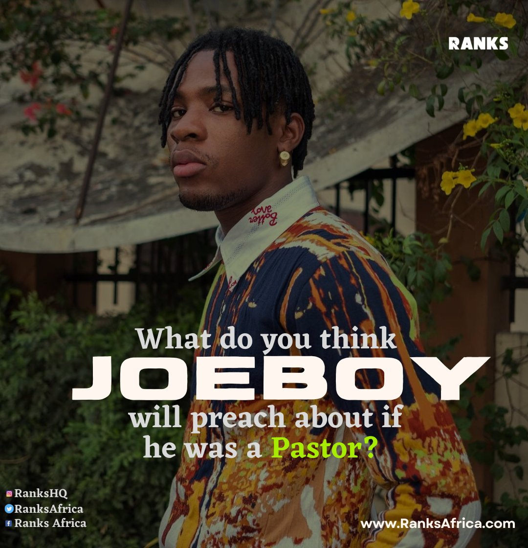 If JoeBoy @joeboyofficial Was A Pastor... What would he preach about today?